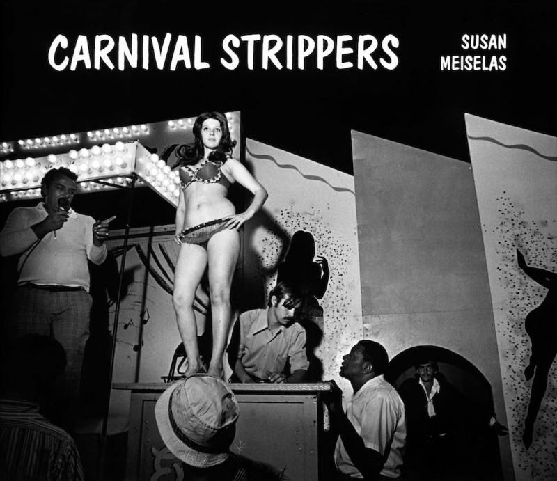 Cover of Susan Meiselas' book, Carnival Strippers, New York, Farrar, Strauss & Giroux 1976. Courtesy of Susan Meiselas/Magnum Photos.